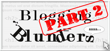 Blogging Blunders Part 2